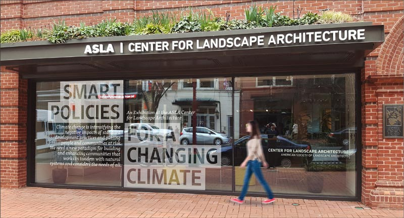 ASLA Center for Landscape Architecture The Smart Policies for Changing Climate - Free exhibit in Washington, DC