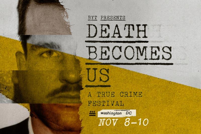 A True Crime Festival this fall in Washington, DC