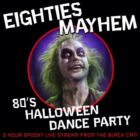 Black Cat Virtual EIGHTIES MAYHEM 80's Halloween Dance Party
