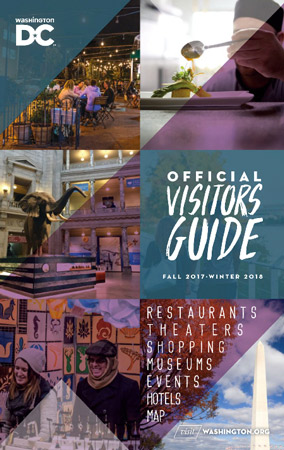 Washington, DC Official Visitors Guide - Fall 2017-Winter 2018 Travel Guide