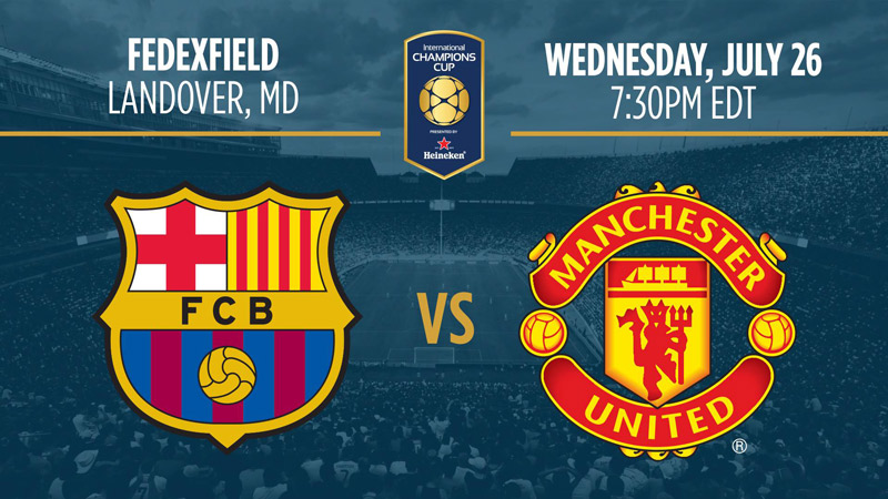 International Champions Cup: Manchester United vs. FC Barcelona – July 26 – Summer Events in Washington, DC