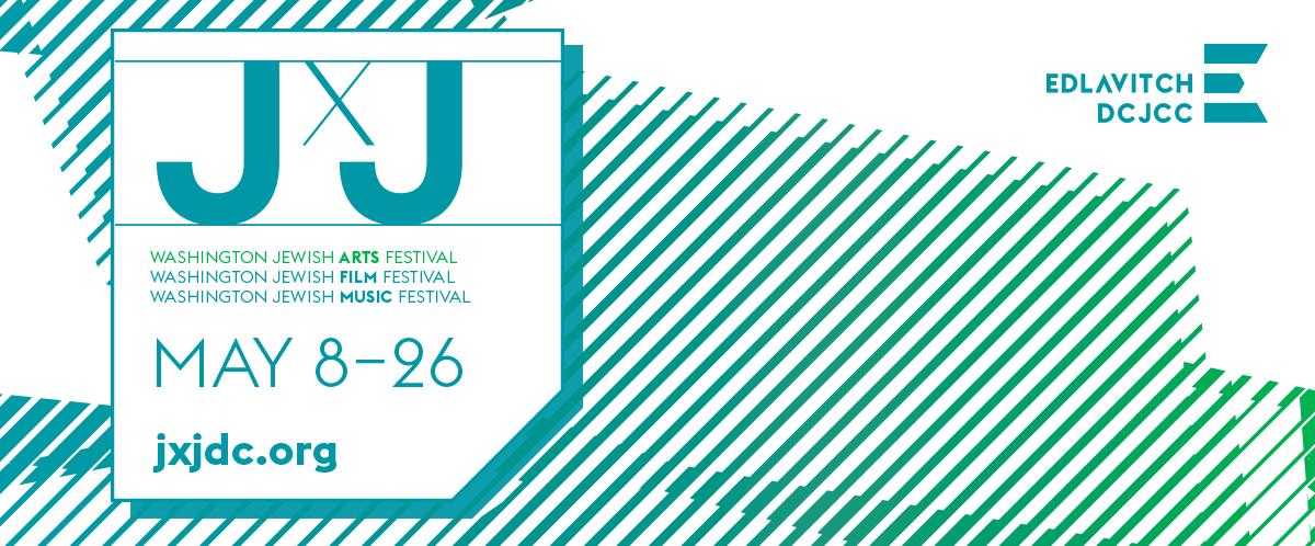 JxJ Washington Jewish Film Festival and the Washington Jewish Music Festival - Events this May in Washington, DC