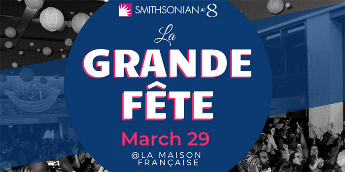 La Grande Fete Smithsonian at 8 event - Things to do this March in Washington, DC