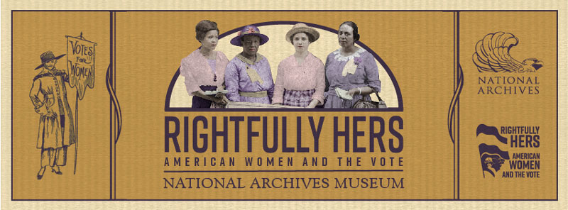 American Women and the Vote - Free women's suffrage exhibit at the National Archives in Washington, DC