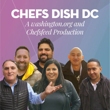 Chefs Dish DC – A New Video Series from washington.org and ChefsFeed