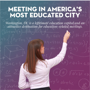Meeting in America's Most Educated City - Education Meetings and Conventions in Washington, DC