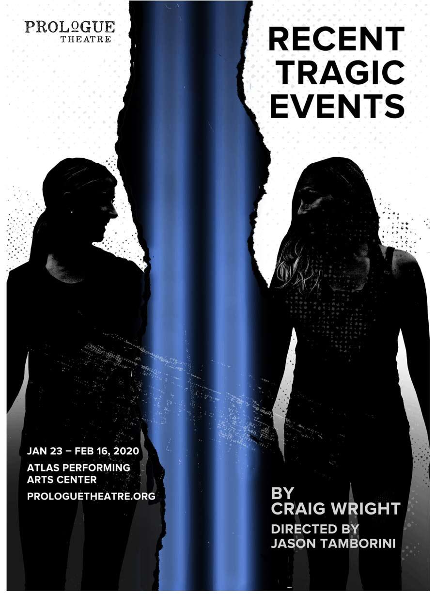"The Prologue Theatre's ""Recent Tragic Events"" at Atlas Theatre in Washington, DC"