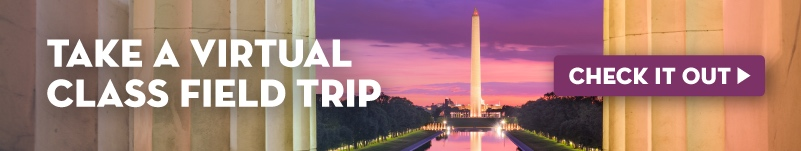 Guide to a Virtual Class Field Trip in Washington, DC