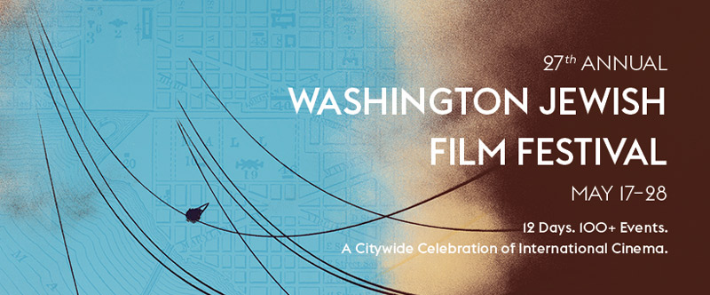 Washington Jewish Film Festival – May 17-28 - Film Festivals in Washington, DC