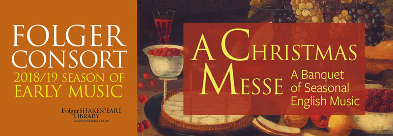A Christmas Messe: A Banquet of Seasonal English Music at Folger Theatre - Holiday events in Washington, DC